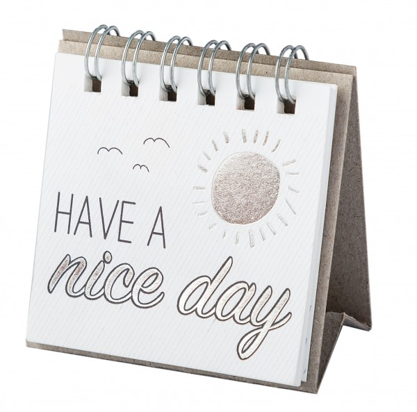 Kleine Botschaften Have a nice Day