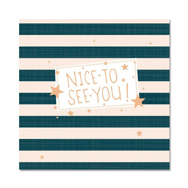 Serviette nice to see you