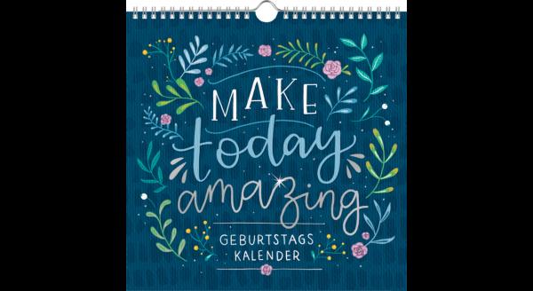 Geburtstagskalender Make today amazing